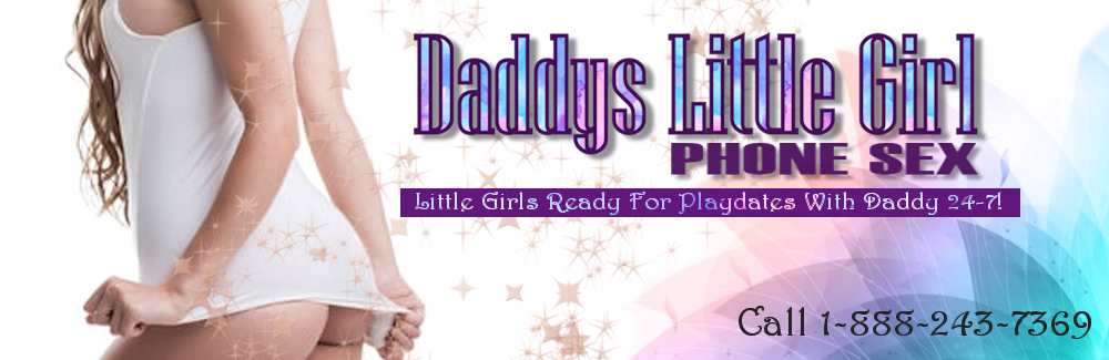Daddy's Little Girl Phone Sex